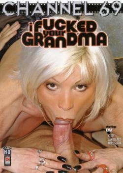 I Fucked Your Grandma