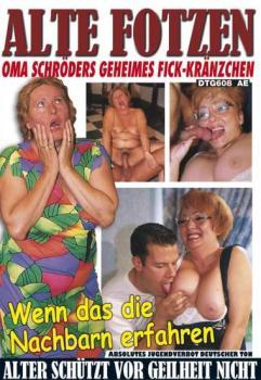 Alte Fotzen Oma Schroeders Geheimes Fick Kraenzchen
