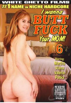 I Wanna Butt Fuck Your Mom #6