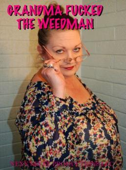Grandma Fucked The Weedman