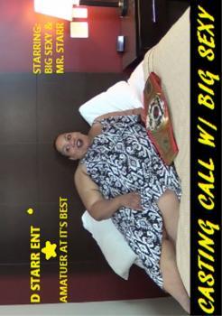 Casting Call w/ Big Sexy